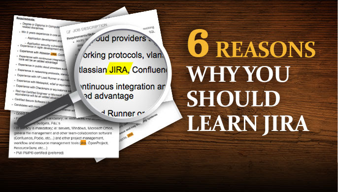 6 reasons why you should learn JIRA
